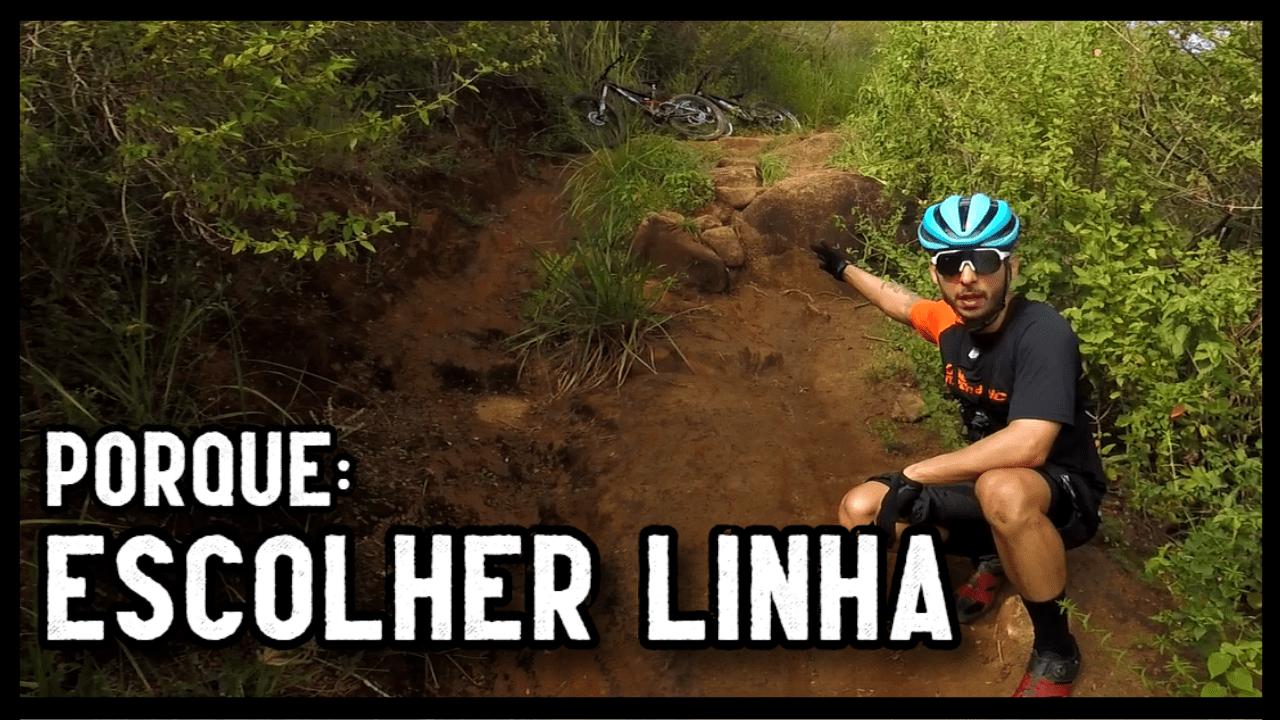 PORQUE ESCOLHER LINHA PARA DESCER OU SUBIR MELHOR NO mountain bike mtb